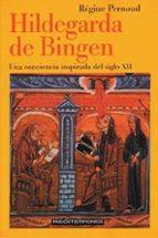hildegarda de bingen: una conciencia inspirada del siglo xii-regine pernoud-9788449306174