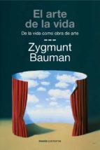 el arte de la vida zygmunt bauman 9788449327674