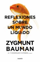 reflexiones sobre un mundo liquido zygmunt bauman a. f. rodriguez esteban 9788449333774