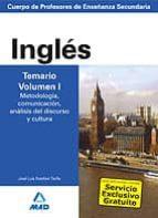 cuerpo de profesores de enseñanza secundaria: ingles: temario: vo lumen i: . metodologia, comunicacion, analisis del discurso y cultura 9788466580274