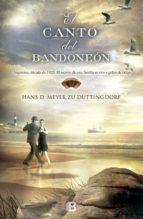el canto del bandoneon-hans meyer zu duttingdorf-9788466655774