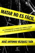 matar no es facil-jose antonio vazquez-9788467045574