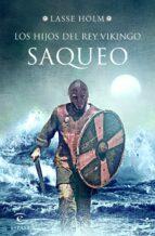 los hijos del rey vikingo. saqueo-lasse holm-9788467054774