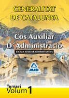 COS AUXILIAR D ADMINISTRACIO GENERALITAT CATALUNYA, ESCALA AUXILI AR ADMINISTRATIVA. TEMARI I
