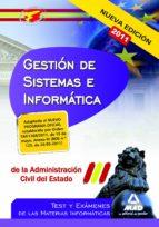 cuerpo de gestion de sistemas e informatica de la administracion civil del estado.test y examenes de las materias informaticas 9788467664874