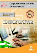 ADMINISTRATIVOS DE CORPORACIONES LOCALES DE ANDALUCIA: TEMARIO GE NERAL (VOL. I)