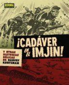 ¡cadaver en el imjin! y otras historias belicas de harvey kurtzma n harvey kurtzman 9788467915174