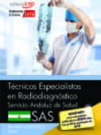 tecnicos especialistas en radiodiagnostico. servicio andaluz de salud (sas). temario especifico. vol. ii antonio lopez gutierrez 9788468171074