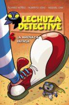 lechuza detective 4: la amenaza payasa alvaro nuñez alberto diaz 9788469809174