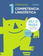 competencia lingüística 1º educacion primaria castellano mec ed 2017 ¡haz la prueba!-9788469831274