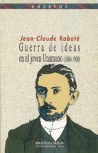 guerra de ideas en el joven unamuno (1880 1900) jean claude rabate 9788470308574