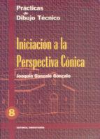practicas de dibujo, n. 8: iniciacion a la perspectiva conica (3ª ed.)-joaquin gonzalo gonzalo-9788470631474
