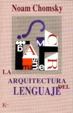 la arquitectura del lenguaje-noam chomsky-9788472455474