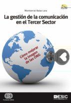 la gestion de la comunicacion en el tercer sector (incluye dvd): como mejorar la imagen de las ong montserrat balas lara 9788473568074
