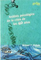 analisis psicologico de la crisis de los 40 años-michael p. nichols-9788474322774