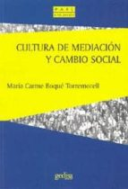 cultura de mediacion y cambio social-maria carme boque torremirell-9788474324174