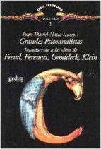 grandes psicoanalistas (vol. i): introduccion a las obras de freu d, ferenczi, groddeck, klein juan david (comp.) nasio 9788474325874