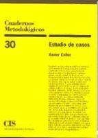 estudios de casos (cuadernos metodologicos; 30) xavier coller porta 9788474763874