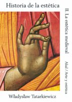 historia de la estetica (t. ii): la estetica medieval wladyslaw tatarkiewicz 9788476004074