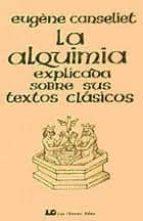 la alquimia explicada sobre sus textos clasicos eugene canseliet 9788476271674