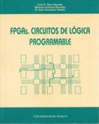 fpgas, circuitos de logica programable-jose a. vera repullo-manuel jimenez buendia-a. jose gonzalez valdes-9788476845974