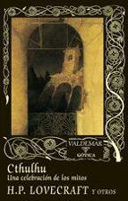 cthulhu. una celebracion de los mitos (2ª ed.) h.p. lovecraft 9788477027874