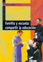 familia y escuela: compartir la educacion maria jesus comellas 9788478276974