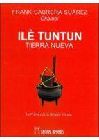 ile tuntun: tierra nueva-frank cabrera suarez-9788479104474
