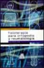 fisioterapia para ortopedia y reumatologia 9788480194174