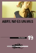 abril no es un mes-rosa sanchis-9788481318074