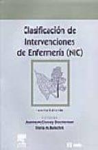 clasificacion de intervenciones de enfermeria (nic) (4ª ed.)-j. maccloskey dochterman-g.m. bulechek-9788481747874