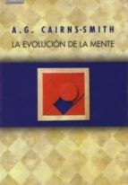 la evolucion de la mente-a. g. cairns-smith-9788483230374