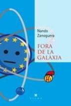 fora de la galaxia-nando zanoguera-9788483309674