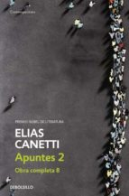 apuntes ii (obra completa viii) elias canetti 9788483465974