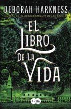 el libro de la vida (el descubrimiento de las brujas 3) (ebook) deborah harkness 9788483659274