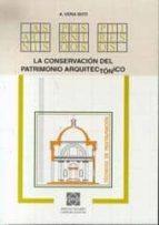 la conservacion del patrimonio arquitectonico: tecnicas alfredo vera boti 9788484253174