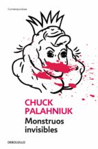 monstruos invisibles chuck palahniuk 9788484506874