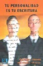 tu personalidad es tu escritura: un programa de observacion y con ocimiento de la persona-fernando jimenez hernandez-pinzon-9788484544074
