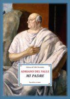 adriano del valle: mi padre-adriano del valle-9788484720874