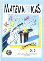 matemagicas 5.1, 5º primaria 9788488875174