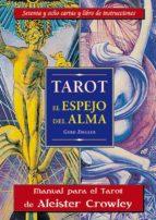 tarot el espejo del alma (libro y cartas): manual para el tarot t hoth de aleister crowlwy (6ª ed.) gerd ziegler 9788489897274