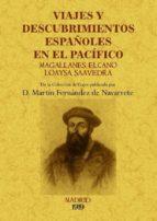 viajes y descubrimientos españoles en el pacifico: magallanes, el cano, loaysa, saavedra  (ed. facsimil) martin fernandez de navarrete 9788490010174