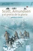 scott, amundsen y el precio de la gloria (colección vidas singulares de la historia.) 9788490033074