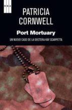 port mortuary (serie kay scarpetta 18) patricia cornwell 9788490063774