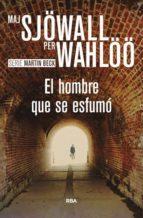 el hombre que se esfumo-maj sjöwall-per wahlöö-9788490566374