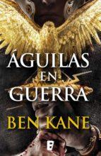 águilas en guerra (águilas de roma 1) (ebook) ben kane 9788490692974
