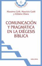 comunicación y pragmática en la exégesis bíblica (ebook)-massimo grilli-9788490733974