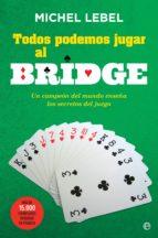 todos podemos jugar al bridge (ebook)-michel lebel-9788491640974