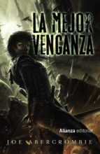 la mejor venganza (novela del mundo de la primera ley) joe abercrombie 9788491810674