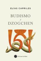 budismo y dozgchen: la doctrina del buda y el vehiculo supremo de l budismo tibetano elias capriles 9788492393374